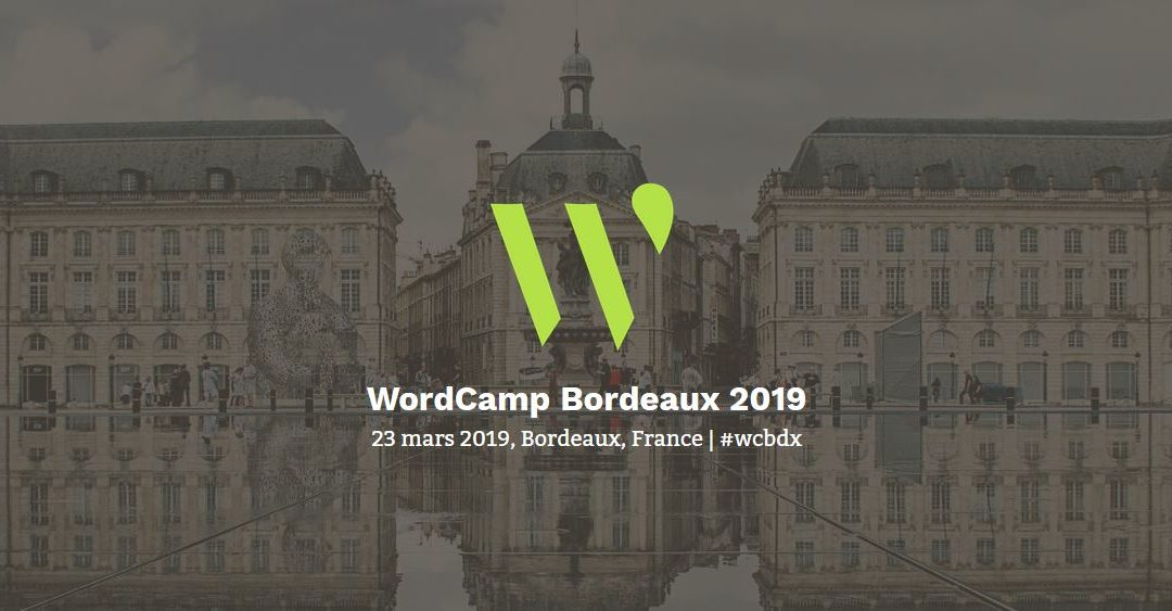 WordCamp Bordeaux, le 23 Mars 2019