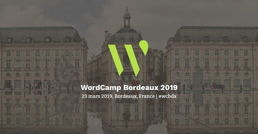 WordCamp Bordeaux, le 23 Mars 2019 au centre de Congrès Cité Mondiale