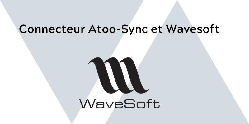 Atoo-Sync GesCom WaveSoft. Pour vous connectez à votre boutique eCommerce PrestaShop Magento WooCommerce
