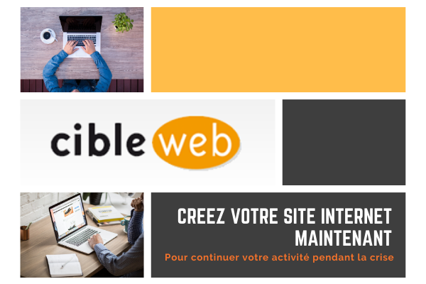 Créez votre site Internet rapidement pendant la crise pour continuer votre activité avec Cibleweb